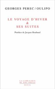 Georges Perec et  OuLiPo - Le Voyage d'hiver & ses suites.