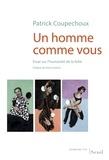 Patrick Coupechoux - Un homme comme vous - Essai sur l'humanité de la folie.