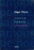 Edgar Morin - Amour, poésie, sagesse.