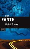 Point Dume / Dan Fante | Fante, Dan (1944-2015). Auteur