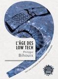 Philippe Bihouix - L'âge des low-tech - Vers une civilisation techniquement soutenable.