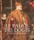 Alessandra Zamperini - Le Palais des Doges - Mythe et pouvoir.