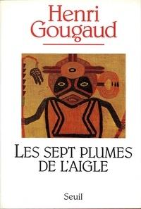 Henri Gougaud - Les sept plumes de l'aigle.