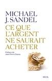 Michael Sandel - Ce que l'argent ne saurait acheter - Les limites morales du marché.