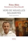 Frère Alois - Vers de nouvelles solidarités - Taizé aujourd'hui.