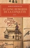 Le long remords de la conquête : Manille-Mexico-Madrid : l'affaire Diego de Avila, 1577-1580   Bertrand, Romain (1974-....)