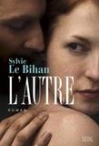 Sylvie Le Bihan - L'autre.