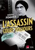Frédéric Pommier - L'assassin court toujours et autres expressions insoutenables.