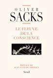 Oliver Sacks - Le fleuve de la conscience.