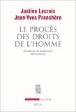 Justine Lacroix et Jean-Yves Pranchère - Le procès des droits de l'Homme - Généalogie du scepticisme démocratique.