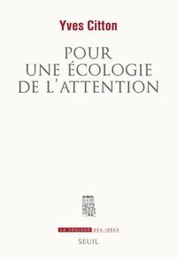 Yves Citton - Pour une écologie de l'attention.