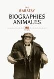 Eric Baratay - Biographies animales - Des vies retrouvées.