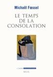 Michaël Foessel - Le temps de la consolation.