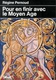 Régine Pernoud - Pour en finir avec le Moyen âge.