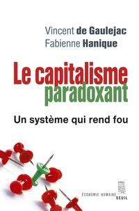 Vincent de Gaulejac et Fabienne Hanique - Le capitalisme paradoxant - Un système qui rend fou.