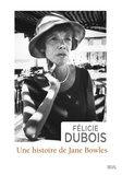 Félicie Dubois - Une histoire de Jane Bowles.