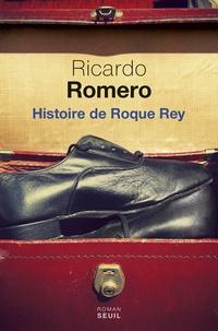 Ricardo Romero - Histoire de Roque Rey.
