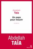 Abdellah Taïa - Un pays pour mourir.