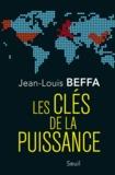 Jean-Louis Beffa - Les clés de la puissance.