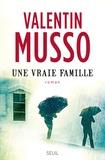 Une vraie famille / Valentin Musso | Musso, Valentin (1977-....)