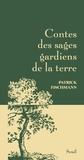 Patrick Fischmann - Contes des sages gardiens de la terre.
