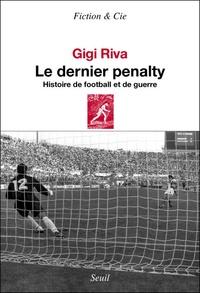 Gigi Riva - Le dernier pénalty - Histoire de football et de guerre.