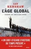 Ian Kershaw - L'âge global - L'Europe, de 1950 à nos jours.