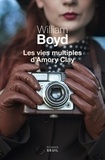 William Boyd - Les vies multiples d'Amory Clay.
