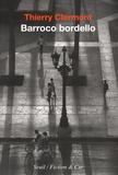 Barroco bordello / Thierry Clermont | Clermont, Thierry (1966-....). Auteur