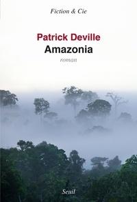 Patrick Deville - Amazonia.