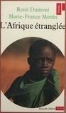 René Dumont - L'Afrique étranglée - Zambie, Tanzanie, Sénégal, Côte-d'Ivoire, Guinée-Bissau, Cap-Vert.