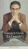 François de Closets - La grande manip.