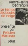 Pierre-Henri Degregori et Claude Durand - Le temps des boules de neige.