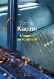 Samir Kacimi - L'amour au tournant.