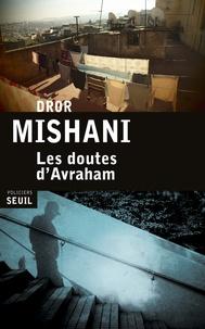 Dror Mishani - Les doutes d'Avraham.