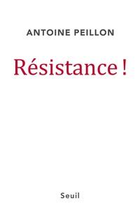 Antoine Peillon - Résistance !.