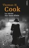 Thomas H. Cook - La vérité sur Anna Klein.