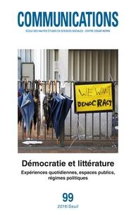 Roussin - Communications N° 99 : Démocratie et littérature - Expériences quotidiennes, espaces publics, régimes.