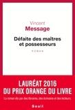 Vincent Message - Défaite des maîtres et possesseurs.