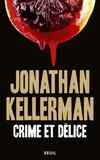 Jonathan Kellerman - Crime et délice.