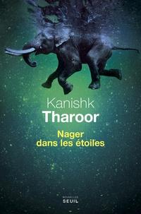 Kanishk Tharoor - Nager dans les étoiles.