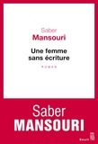 Saber Mansouri - Une femme sans écriture.