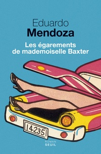 Eduardo Mendoza - Les égarements de mademoiselle Baxter.