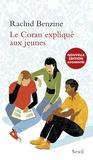 Rachid Benzine - Le Coran expliqué aux jeunes.