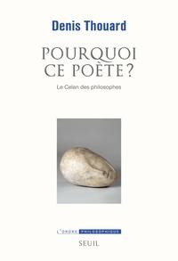 Denis Thouard - Pourquoi ce poète? - Le Celan des philosophes.