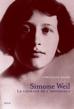 Christiane Rancé - Simone Weil - Le courage de l'impossible.