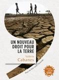 Un nouveau droit pour la Terre : Pour en finir avec l'écocide / Valerie Cabanes | Cabanes, Valerie