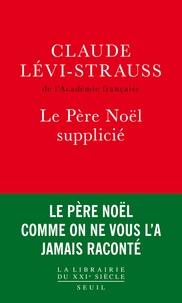 Claude Lévi-Strauss - Le Père Noël supplicié.
