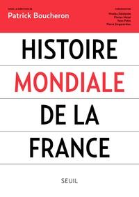 Patrick Boucheron - Histoire mondiale de la France.