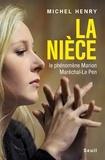 Michel Henry - La Nièce. Le phénomène Marion Maréchal-Le Pen.